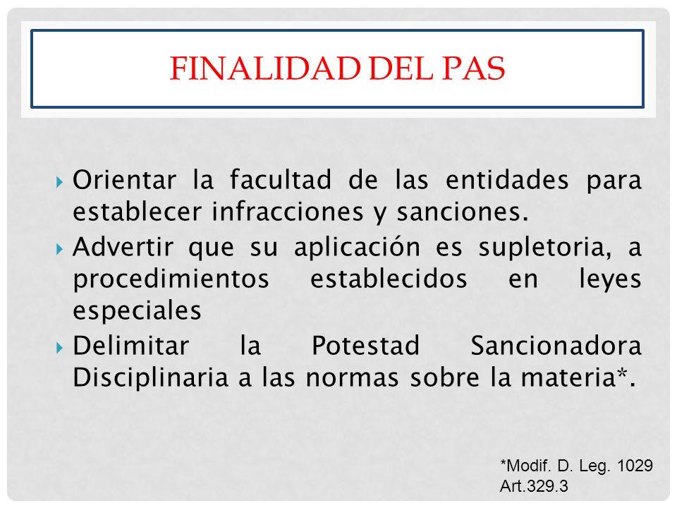 Finalidad del pas Orientar la facultad de las entidades para establecer infracciones y sanciones.