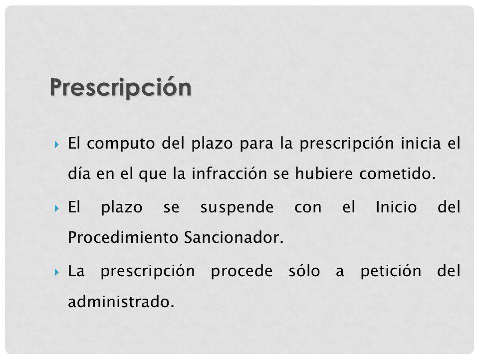 Prescripción El computo del plazo para la prescripción inicia el día en el que la infracción se hubiere cometido.