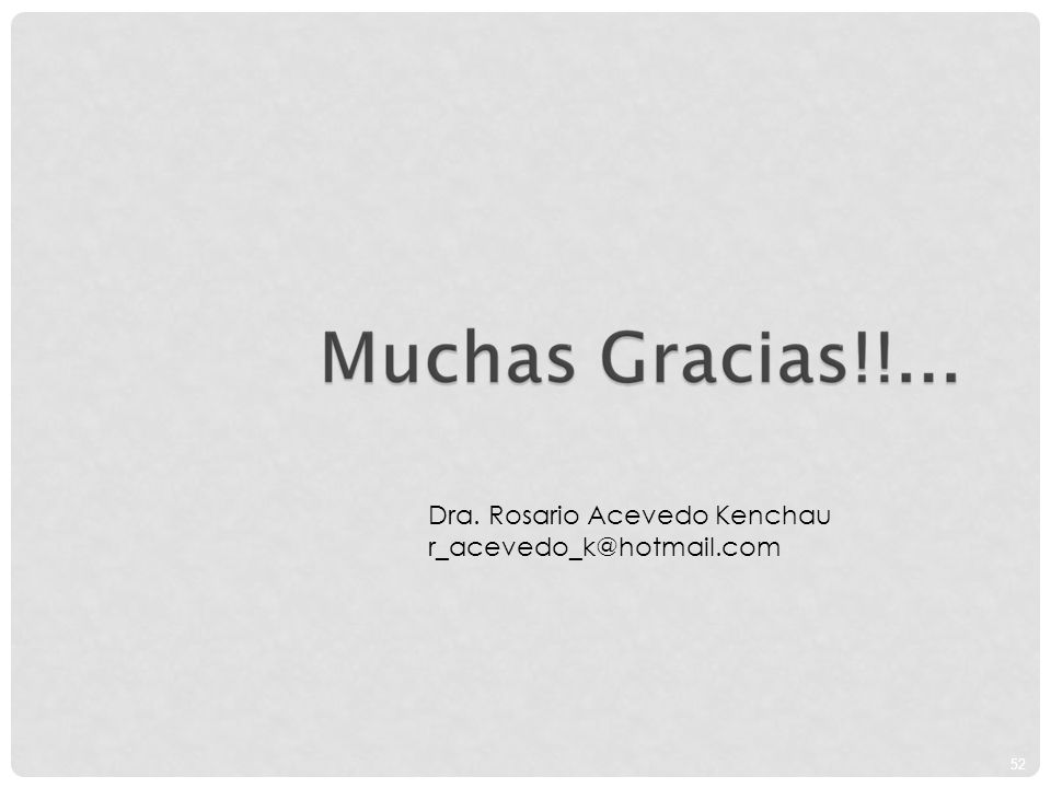 Dra. Rosario Acevedo Kenchau r_acevedo_k@hotmail.com