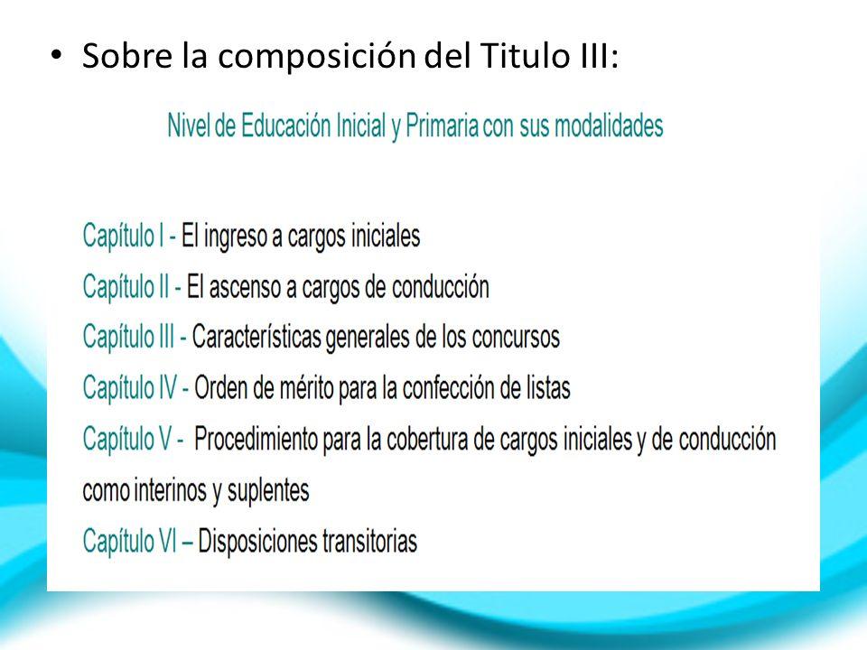 Sobre la composición del Titulo III: