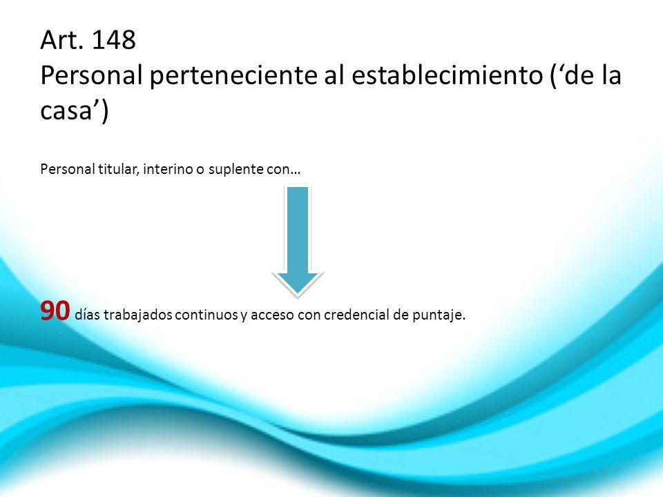 Art. 148 Personal perteneciente al establecimiento ('de la casa')