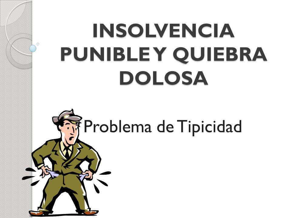 INSOLVENCIA PUNIBLE Y QUIEBRA DOLOSA