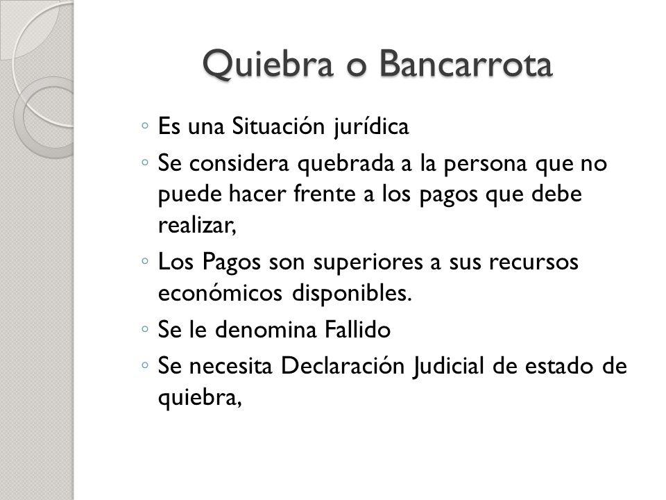 Quiebra o Bancarrota Es una Situación jurídica