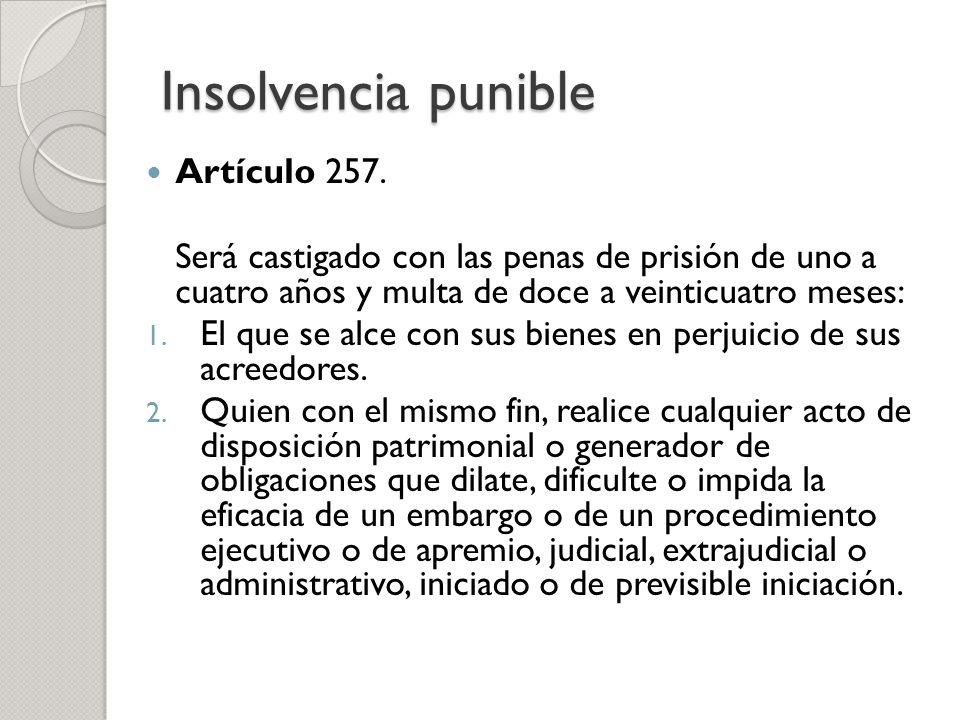 Insolvencia punible Artículo 257.