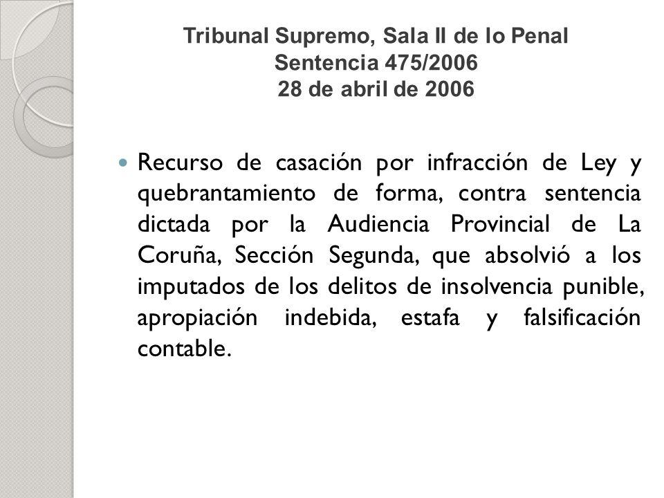 Tribunal Supremo, Sala II de lo Penal Sentencia 475/2006 28 de abril de 2006