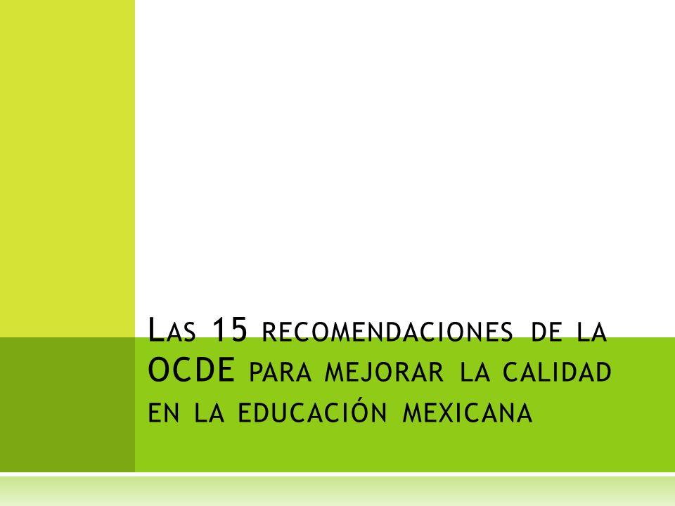 Las 15 recomendaciones de la OCDE para mejorar la calidad en la educación mexicana