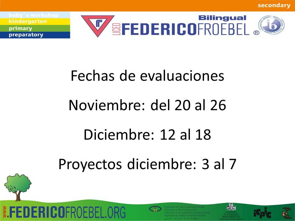 Fechas de evaluaciones Noviembre: del 20 al 26 Diciembre: 12 al 18