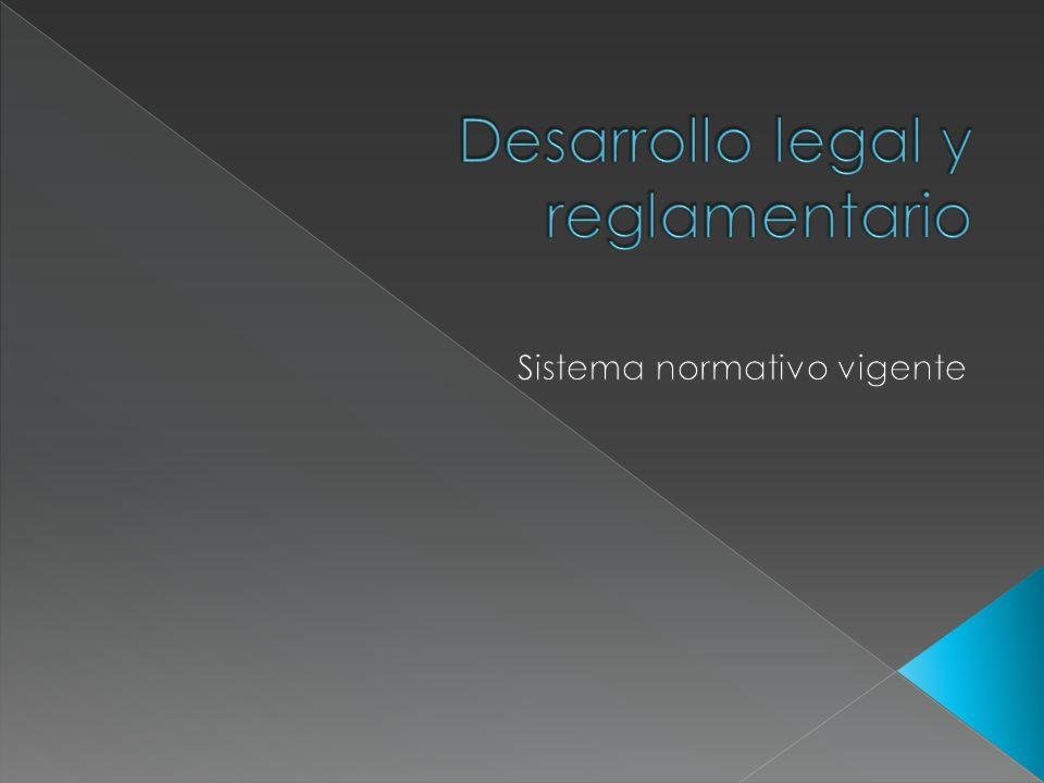 Desarrollo legal y reglamentario