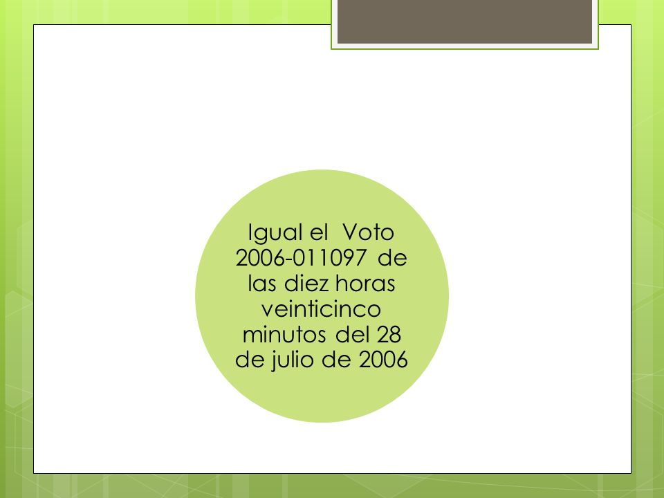 Igual el Voto 2006-011097 de las diez horas veinticinco minutos del 28 de julio de 2006