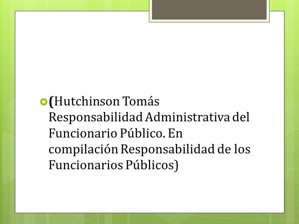 (Hutchinson Tomás Responsabilidad Administrativa del Funcionario Público.