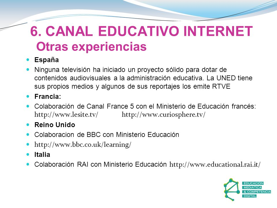 6. CANAL EDUCATIVO INTERNET Otras experiencias