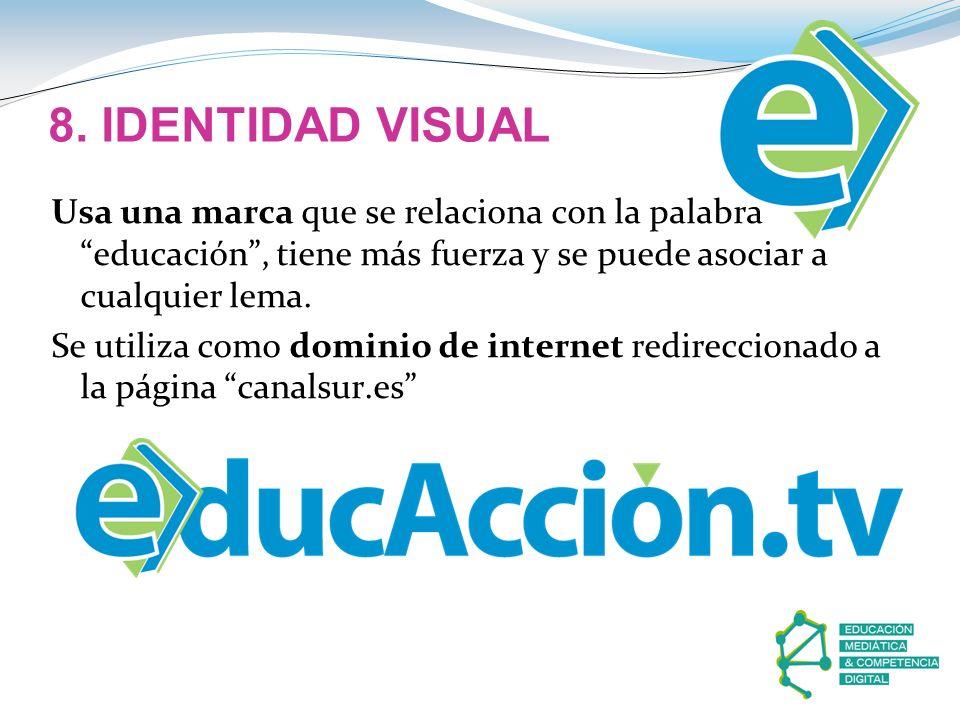 8. IDENTIDAD VISUAL Usa una marca que se relaciona con la palabra educación , tiene más fuerza y se puede asociar a cualquier lema.