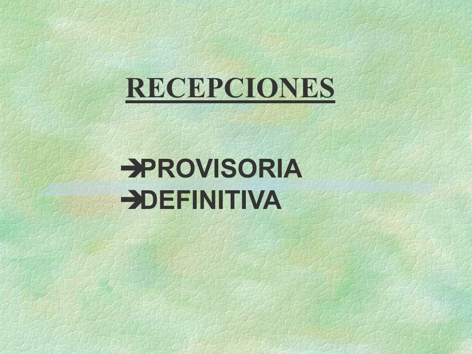 RECEPCIONES PROVISORIA DEFINITIVA