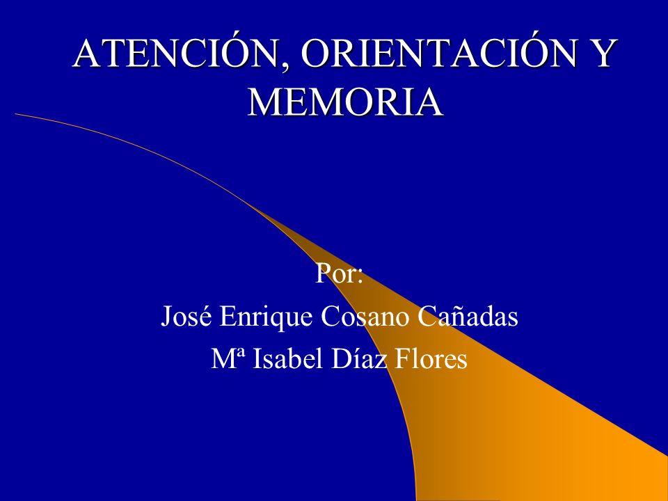 ATENCIÓN, ORIENTACIÓN Y MEMORIA