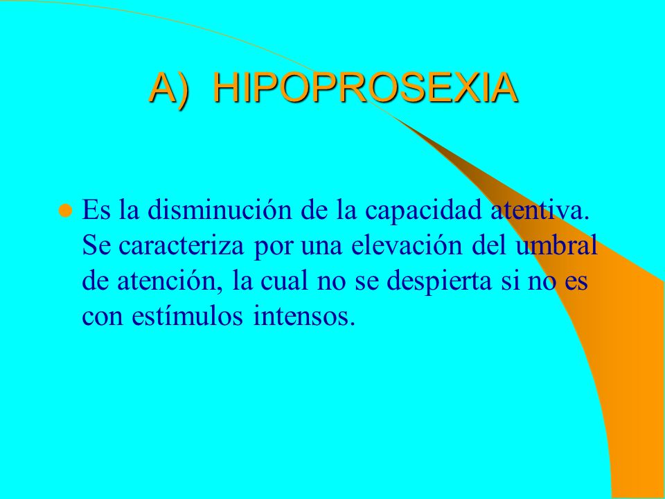 A) HIPOPROSEXIA
