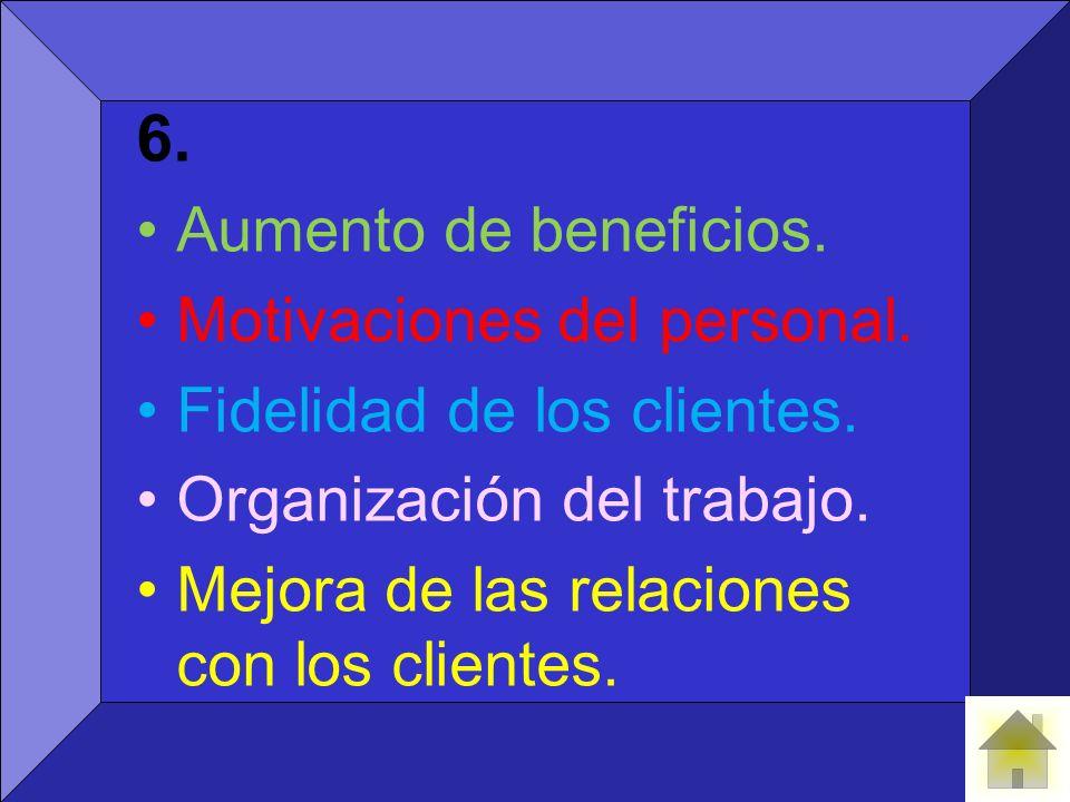 6. Aumento de beneficios. Motivaciones del personal.