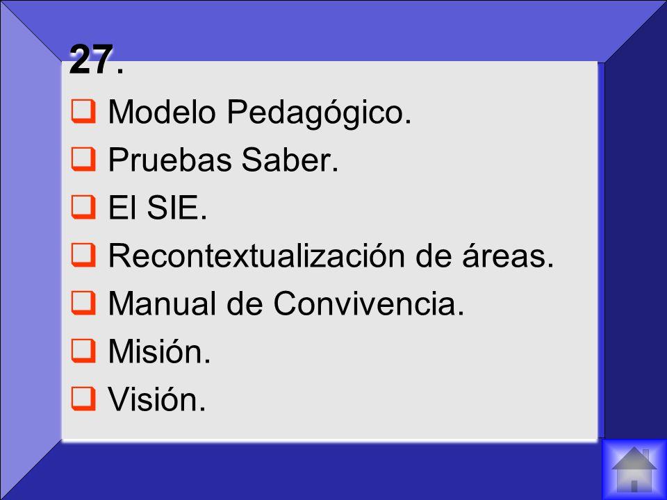 27. Modelo Pedagógico. Pruebas Saber. El SIE.