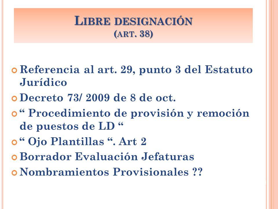 Libre designación Referencia al art. 29, punto 3 del Estatuto Jurídico
