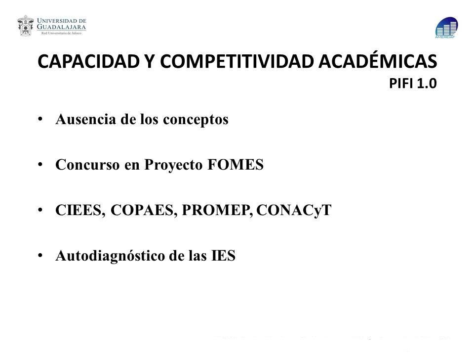 CAPACIDAD Y COMPETITIVIDAD ACADÉMICAS PIFI 1.0