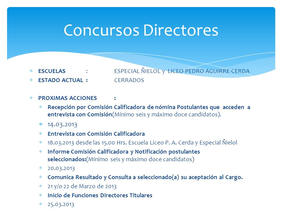 Concursos Directores ESCUELAS : ESPECIAL ÑIELOL y LICEO PEDRO AGUIRRE CERDA. ESTADO ACTUAL : CERRADOS.