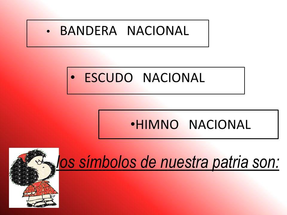 los símbolos de nuestra patria son: