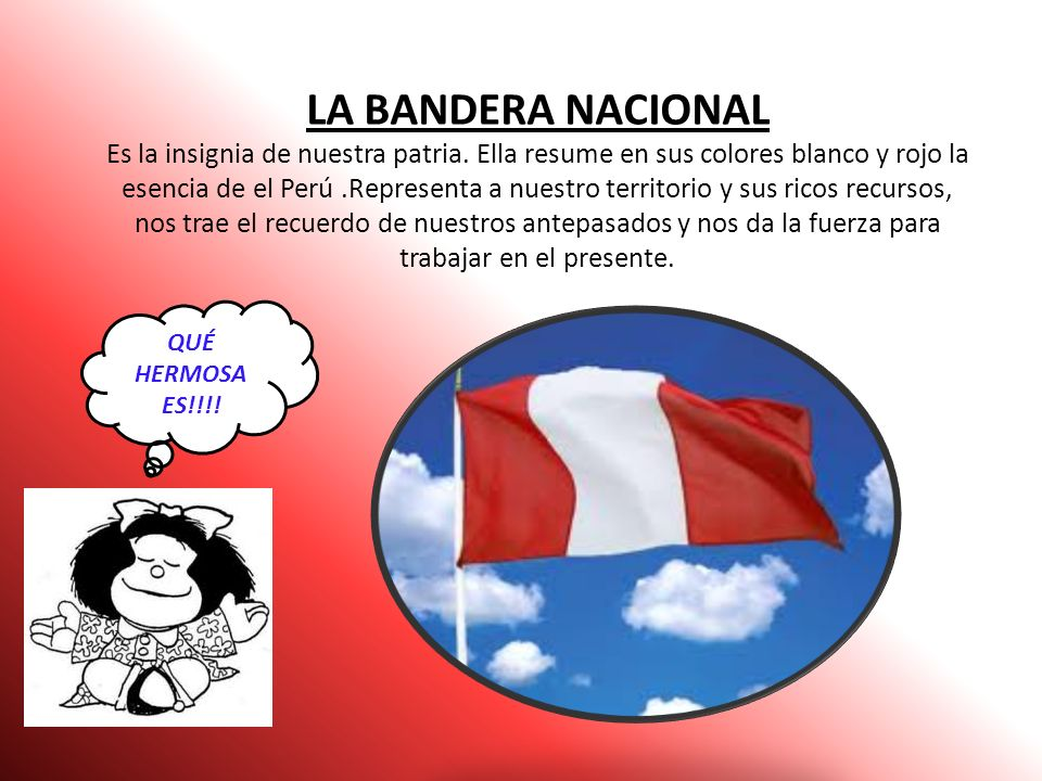 LA BANDERA NACIONAL Es la insignia de nuestra patria
