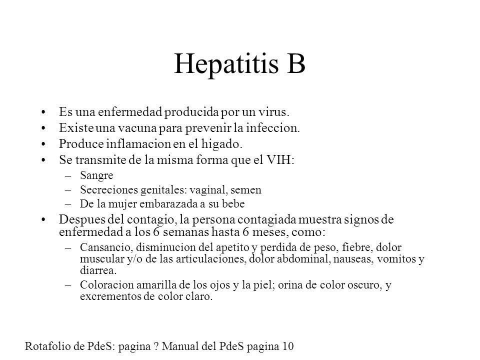 Hepatitis B Es una enfermedad producida por un virus.