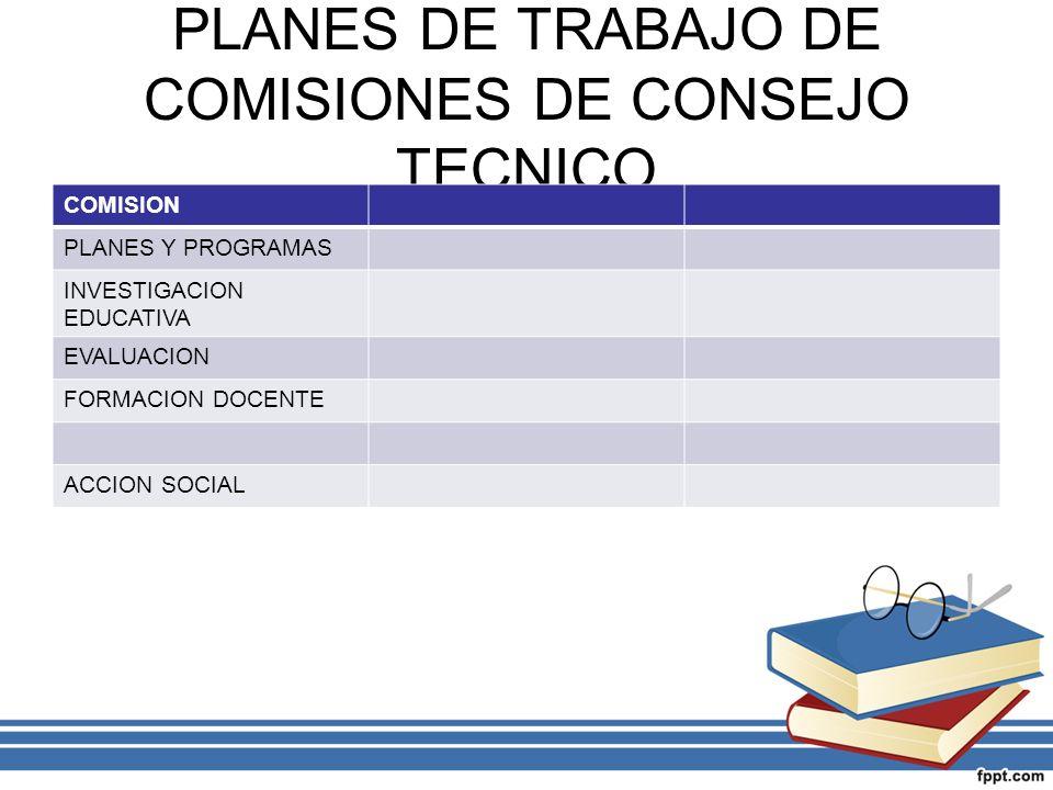 PLANES DE TRABAJO DE COMISIONES DE CONSEJO TECNICO
