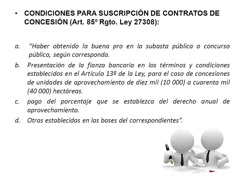 CONDICIONES PARA SUSCRIPCIÓN DE CONTRATOS DE CONCESIÓN (Art. 85º Rgto