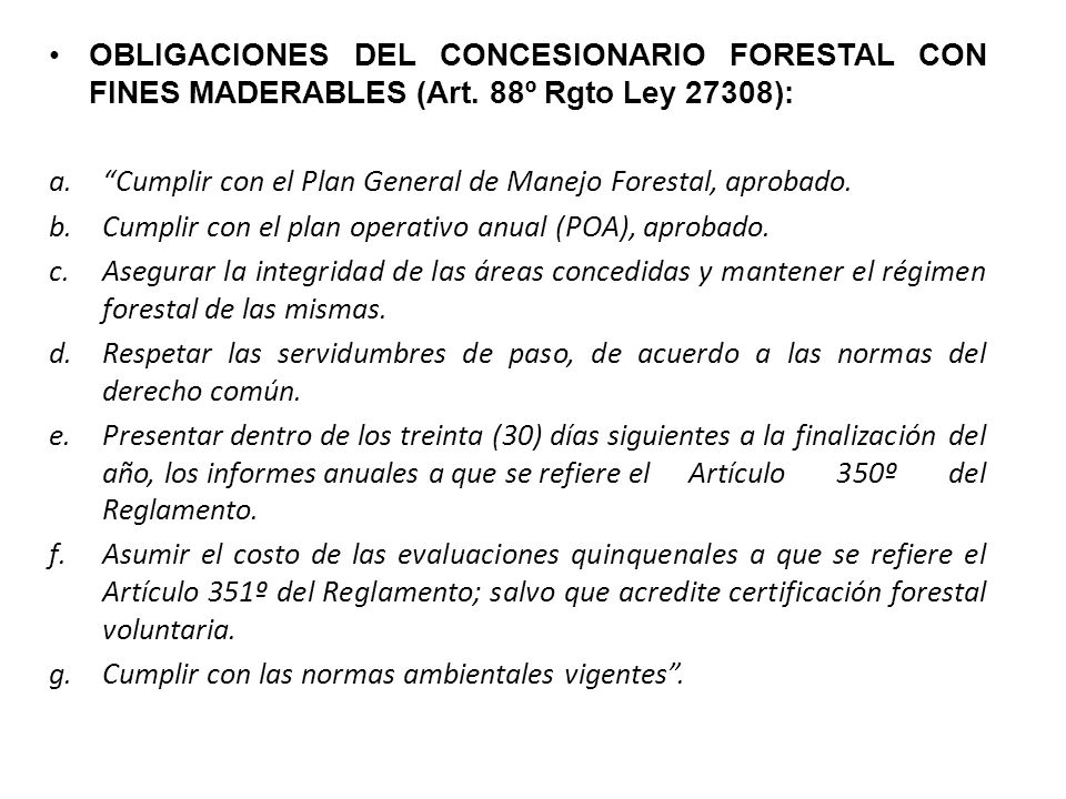 OBLIGACIONES DEL CONCESIONARIO FORESTAL CON FINES MADERABLES (Art