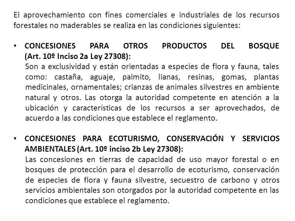 El aprovechamiento con fines comerciales e industriales de los recursos forestales no maderables se realiza en las condiciones siguientes: