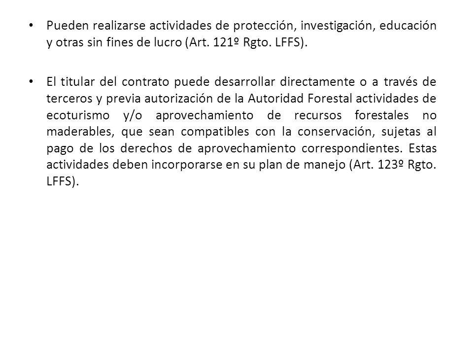 Pueden realizarse actividades de protección, investigación, educación y otras sin fines de lucro (Art. 121º Rgto. LFFS).