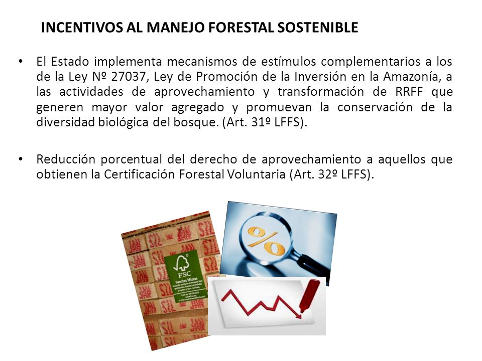 INCENTIVOS AL MANEJO FORESTAL SOSTENIBLE