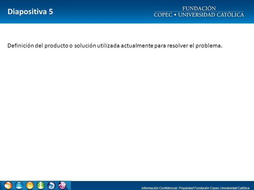 Diapositiva 5 Definición del producto o solución utilizada actualmente para resolver el problema.