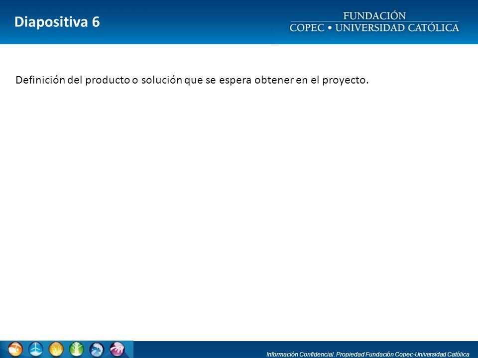 Diapositiva 6 Definición del producto o solución que se espera obtener en el proyecto.