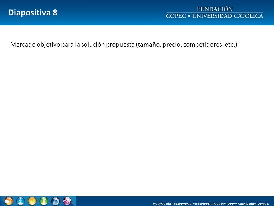 Diapositiva 8 Mercado objetivo para la solución propuesta (tamaño, precio, competidores, etc.)
