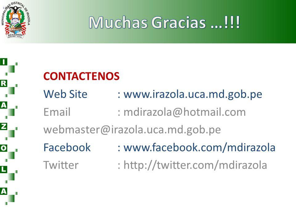 Muchas Gracias …!!! CONTACTENOS Web Site : www.irazola.uca.md.gob.pe