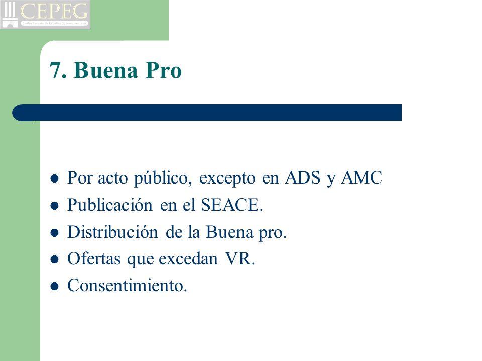 7. Buena Pro Por acto público, excepto en ADS y AMC