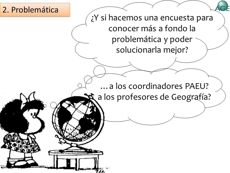 …a los coordinadores PAEU a los profesores de Geografía
