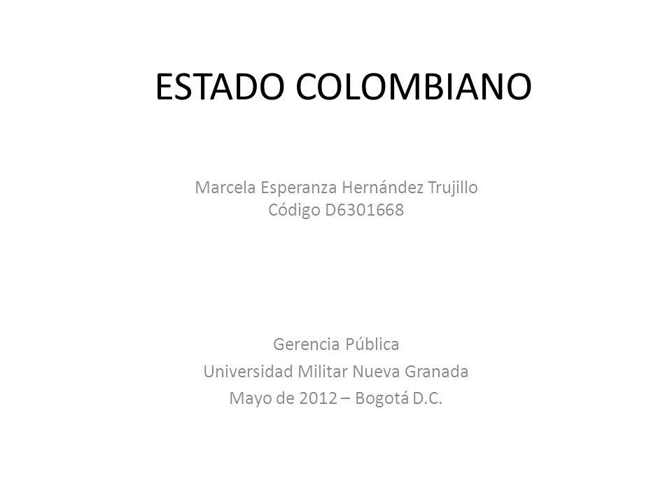 ESTADO COLOMBIANO Marcela Esperanza Hernández Trujillo Código D6301668