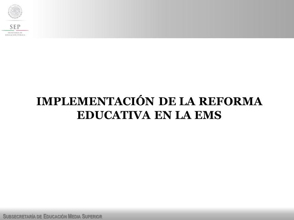 IMPLEMENTACIÓN DE LA REFORMA EDUCATIVA EN LA EMS