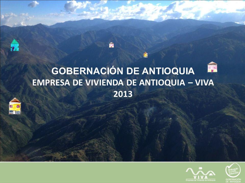 GOBERNACIÓN DE ANTIOQUIA EMPRESA DE VIVIENDA DE ANTIOQUIA – VIVA