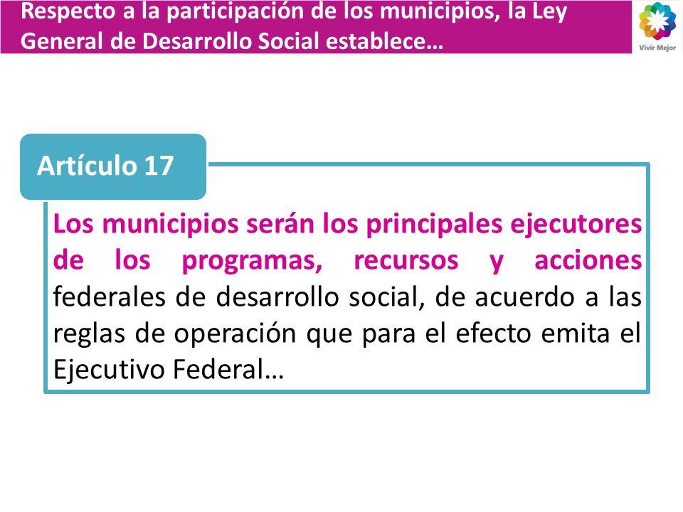 Respecto a la participación de los municipios, la Ley General de Desarrollo Social establece…