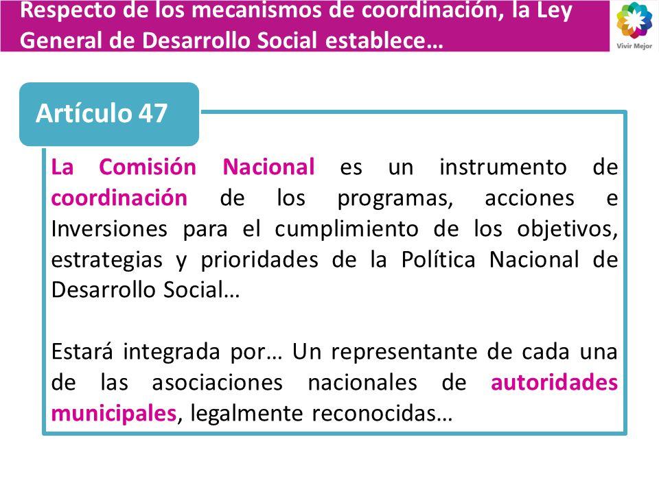 Respecto de los mecanismos de coordinación, la Ley General de Desarrollo Social establece…