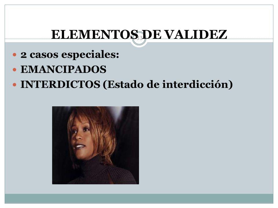 ELEMENTOS DE VALIDEZ 2 casos especiales: EMANCIPADOS