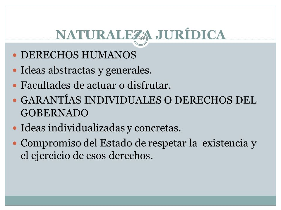 NATURALEZA JURÍDICA DERECHOS HUMANOS Ideas abstractas y generales.