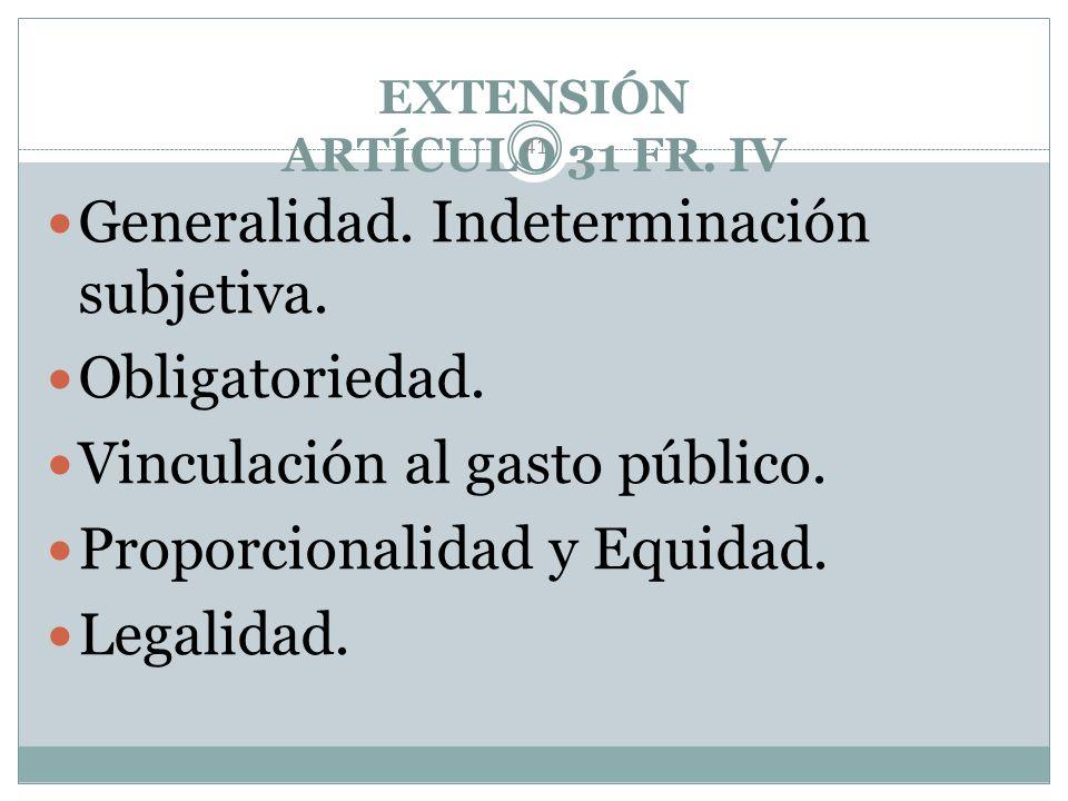 EXTENSIÓN ARTÍCULO 31 FR. IV