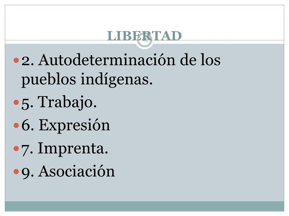 2. Autodeterminación de los pueblos indígenas. 5. Trabajo.