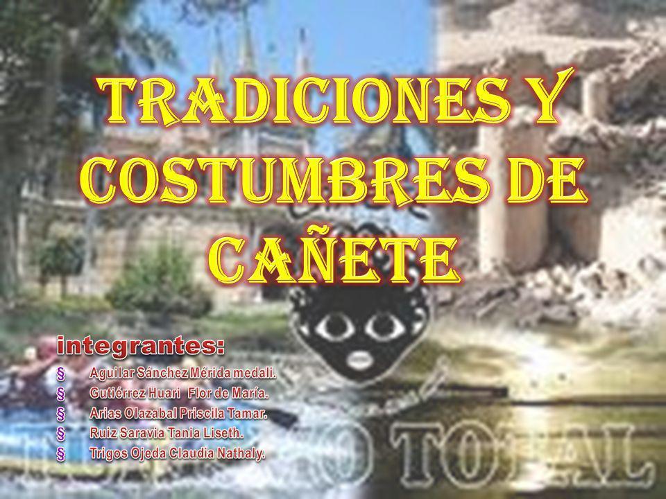 TRADICIONES Y COSTUMBRES DE CAÑETE