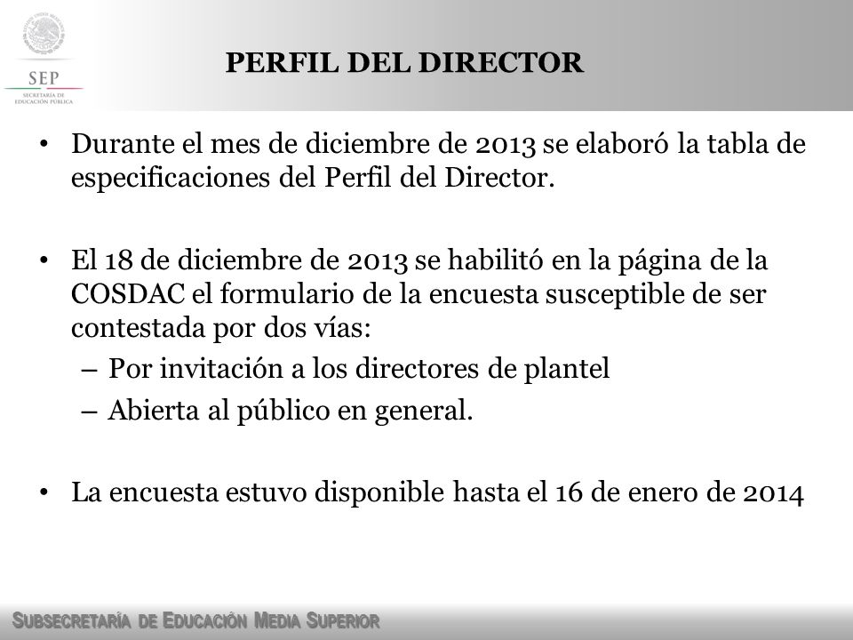 PERFIL DEL DIRECTOR Durante el mes de diciembre de 2013 se elaboró la tabla de especificaciones del Perfil del Director.